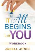 It All Begins With You: Workbook