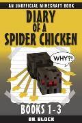 Diary of a Spider Chicken: (an unofficial Minecraft book)