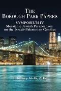 Borough Park Papers Symposium IV: Messianic Jewish Perspectives on the Israeli-Palestinian Conflict