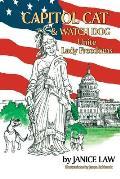 Capitol Cat & Watch Dog Unite Lady Freedoms