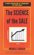 The Science of the Sale: A New Paradigm of Thinking for Your Future