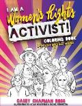 I Am A Women's Rights Activist!: Coloring Book