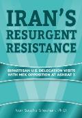 Iran's Resurgent Resistance: Bipartisan U.S. Delegation Visits with MEK Opposition at Ashraf 3