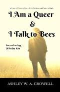 I Am a Queer & I Talk to Bees: Introducing Witchy Me