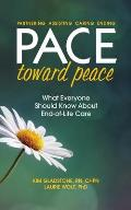 PACE Toward Peace: What Everyone Should Know About End-of-Life Care