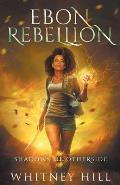 Ebon Rebellion: Shadows of Otherside Book 4