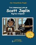 The Strenuous Life of Scott Joplin: Ragtime Composer