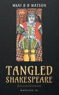 Tangled Shakespeare: Richard III