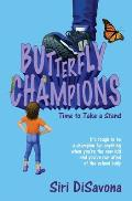 Butterfly Champions: Time to Take a Stand