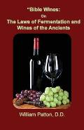 Bible Wines: The Laws of Fermentation and Wines of the Ancients