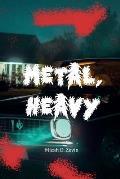 Metal, Heavy