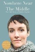 Nowhere Near The Middle: The Life Story of Valerie Doshier