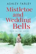 Mistletoe and Wedding Bells