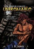 The Upper Limits: Unbreakable