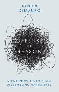 Offense of Reason: Discerning Truth from Dissembling Narratives