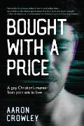 Bought with a Price: A Gay Christian's Memoir from Porn Sets to Love