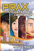 PRAX and the Hazardous Countdown