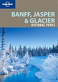 Lonely Planet Banff Jasper & Glacier National Parks 2nd Edition