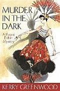 Murder In The Dark A Phryne Fisher Myste