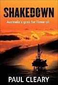 Shakedown: Australia's Grab for Timor Oil