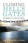 Closing Hell's Gates: The Death of a Convict Station