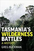 Tasmania's Wilderness Battles: A History