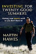 Investing for Twenty Good Summers: Making Your Money Work So You Don't Have to