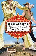 She Played Elvis A Pilgrimage to Graceland