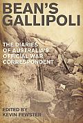 Bean's Gallipoli: The Diaries of Australia's Official War Correspondent