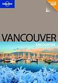 Lonely Planet Vancouver Encounter 1st Edition