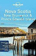 Lonely Planet Nova Scotia New Brunswick & Prince Edward Island 2nd Edition