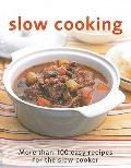 Slow Cooking: More Than 100 Easy Recipes for the Slow Cooker
