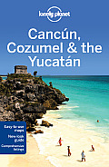 Lonely Planet Cancun Cozumel & the Yucatan 6th Edition