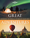 Lonely Planet Great Adventures Experience the World at its Breathtaking Best