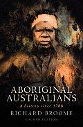 Aboriginal Australians A History Since 1788