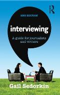 Interviewing A Guide For Journalists & Writers