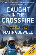 Caught in the Crossfire: An Australian Peacekeeper Beyond the Front-Line