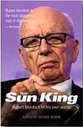 Sun King Rupert Murdoch in His Own Words