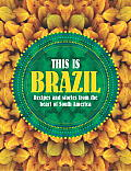 This Is Brazil Home Style Recipes & Street Food