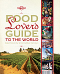 Lonely Planet Food Lovers Guide to the World