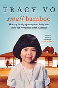 Small Bamboo: Growing Up and Growing Old with My Vietnamese Australian Family