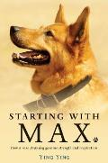 Starting with Max: How a Wise Stray Dog Gave Me Strength and Inspiration