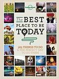 Lonely Planet Best Place to be Today 365 Things to do & the Perfect Place to do them