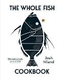 Whole Fish Cookbook New Ways to Cook Eat & Think