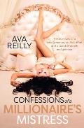 Confessions of a Millionaire's Mistress: The True Story of a Young Woman, an Illicit Affair and a World of Wealth and Glamour