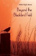 Beyond the Blackbird Field