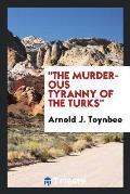 the Murderous Tyranny of the Turks