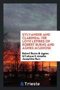 Sylvander and Clarinda: The Love Letters of Robert Burns and Agnes m'Lehose