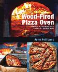 Wood Fired Pizza Oven Make your own pizza oven Create the perfect pizza