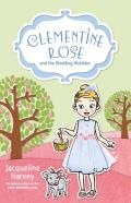 Clementine Rose and the Wedding Wobbles, Volume 13